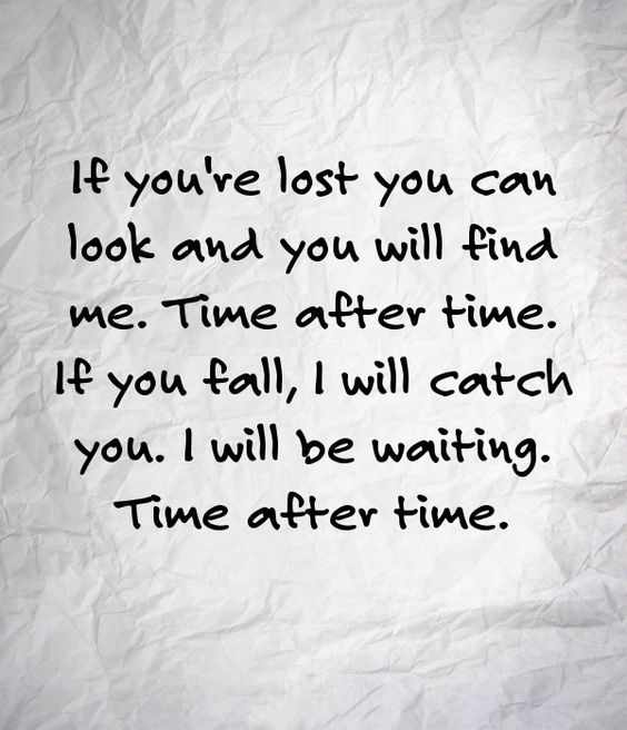 If You Re Lost You Can Look And You Will Find Me Time After Time If You Fall I Will Catch You I Will Be Waiting Time Af Song Quotes Favorite Lyrics