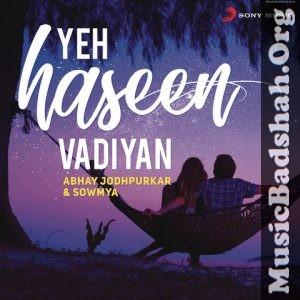 Yeh Haseen Vadiyan Rewind Version 2019 Indian Pop Mp3 Songs Download Mp3 Song Pop Mp3 Mp3 Song Download