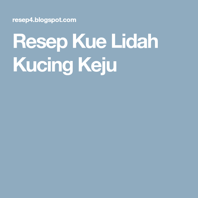 Resep Kue Lidah Kucing Keju Resep Kue Resep Kue