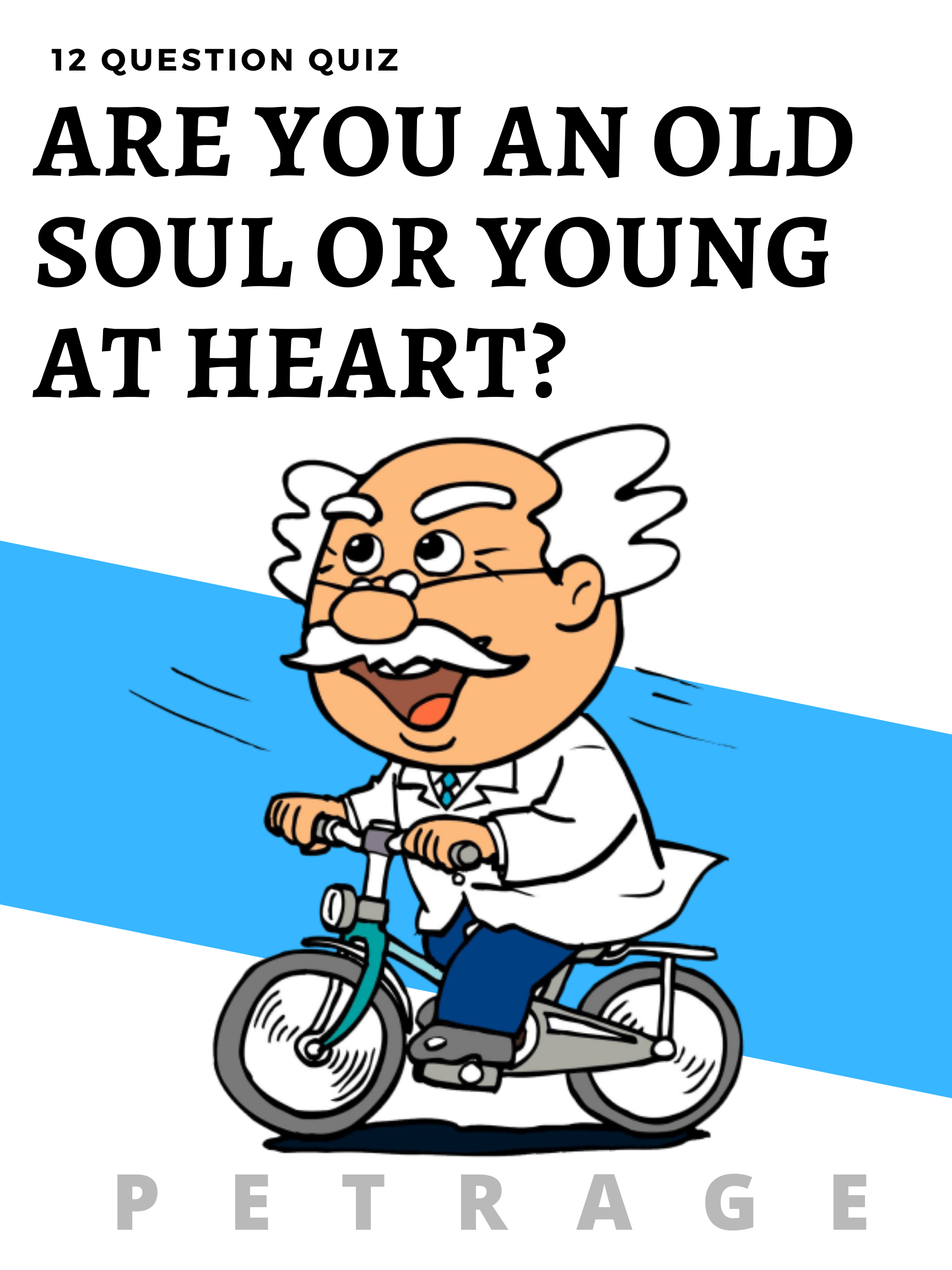 12 Question Quiz Old Soul Or Young At Heart In 2020 With
