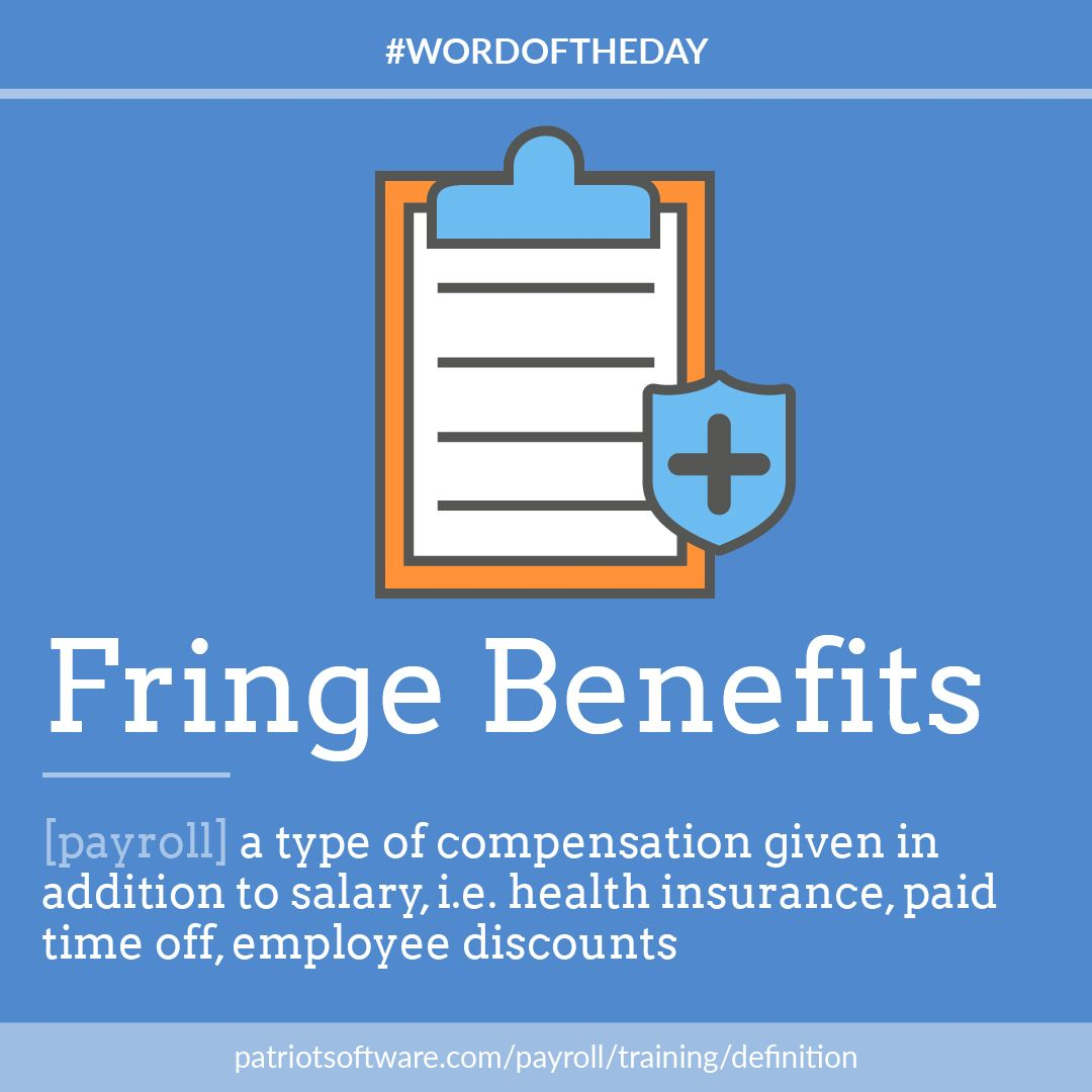Today S Wordoftheday Is Fringe Benefits Or The Benefits You Give