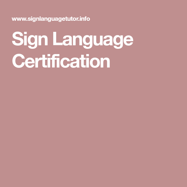 Sign Language Certification | Sign language | Pinterest | Sign ...
