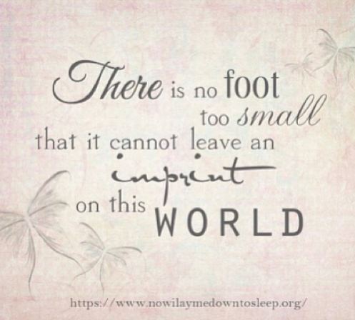 Stillborn Quotes Mesmerizing There Is No Foot Too Small. Quotes.♡♡  Pinterest  Death