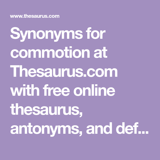Synonyms for commotion at Thesaurus.com with free online ...