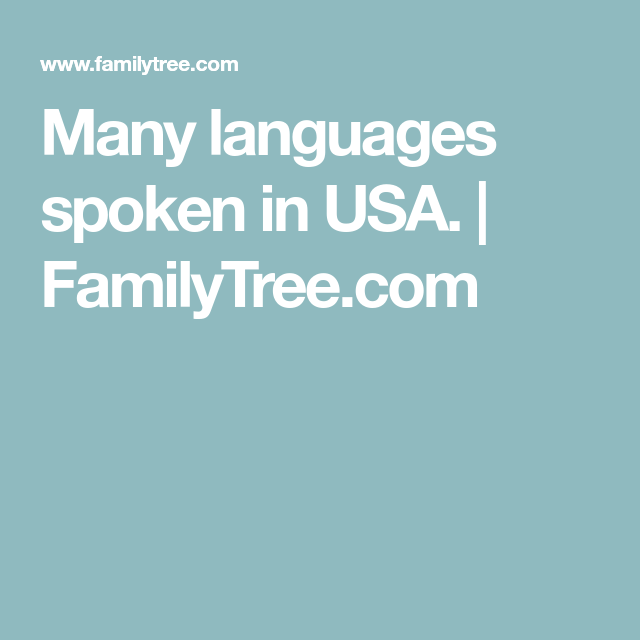 Many languages spoken in USA. | FamilyTree.com