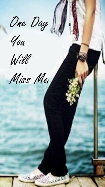 Download One Day Miss Me wallpapers to your cell phone - miss me