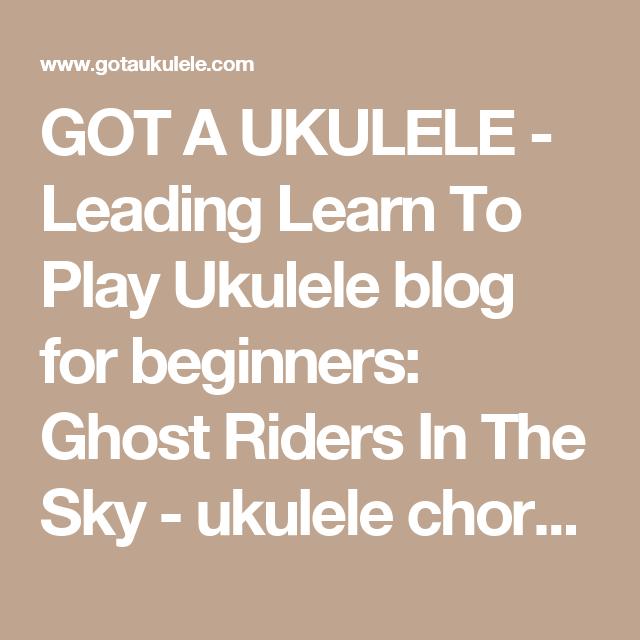 GOT A UKULELE - Leading Learn To Play Ukulele blog for beginners ...