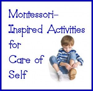 Montessori Inspired Activities For Care Of Self Teaching Kids Montessori Activities Montessori Toddler