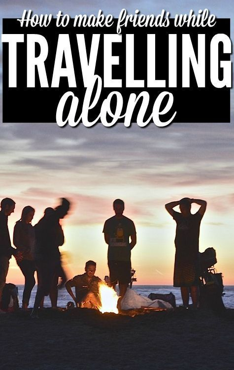 How To Make Friends While Travelling Alone | Travel alone ...