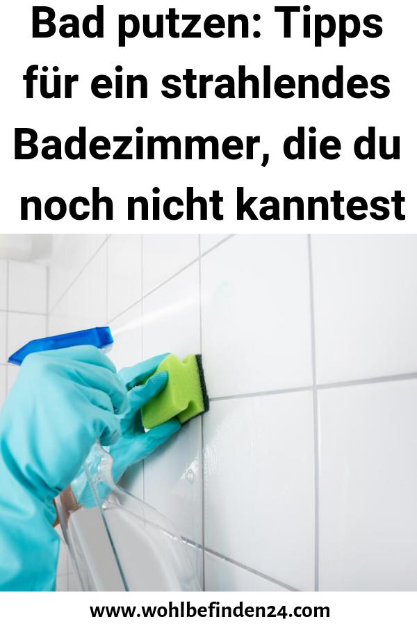 Bad Putzen Tipps Fur Ein Strahlendes Badezimmer Die Du Noch Nicht Kanntest Badezimmer Putzen Tipps Hausreinigungs Tipps Tipps