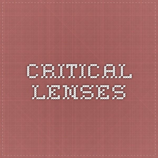 Critical Lenses