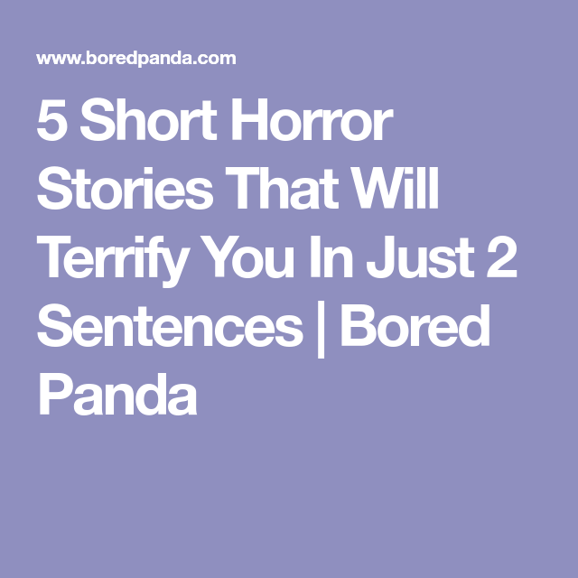 5 Short Horror Stories That Will Terrify You In Just 2 Sentences