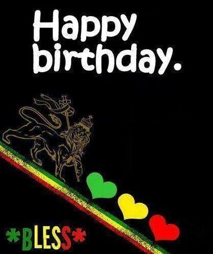 Pin By Wanda Thomas On Happy Birthday Rastafari Quotes Birthday Blessings Welcome New Year