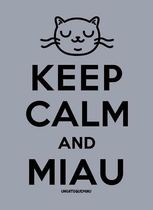 KEEP CALM AND MIAU.