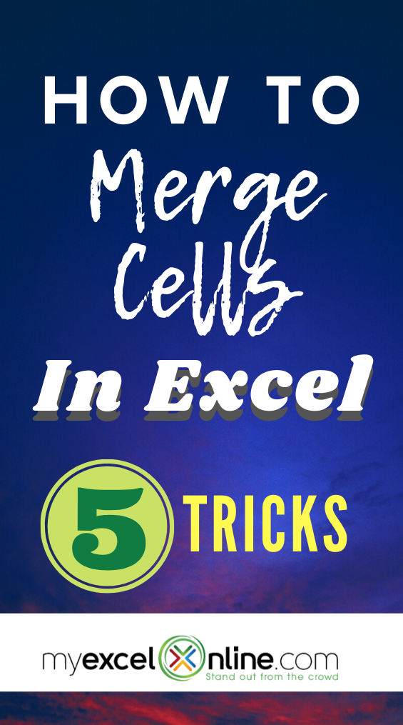 How To Merge Cells In Excel Ultimate Guide Excel Shortcuts Excel Tutorials Excel For Beginners
