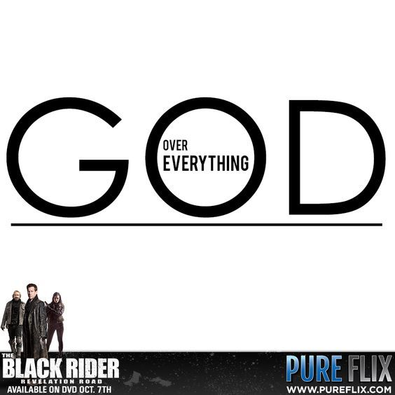 Encouragement God Over Everything Pure Flix Christian Movies