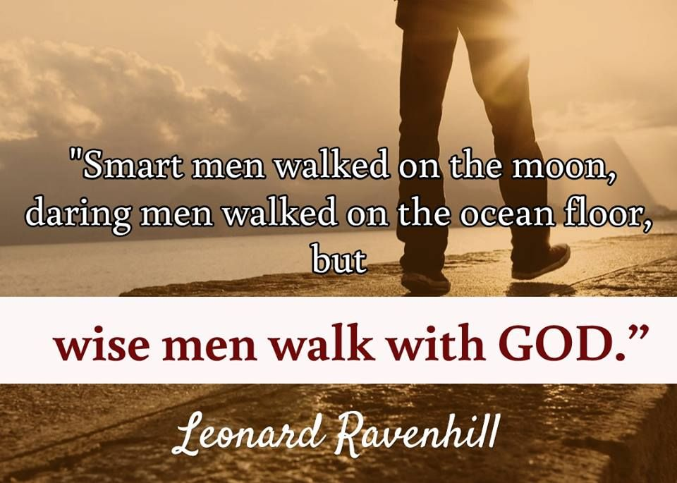 Wise Men Walk With God Leonard Ravenhill Christian Quotes