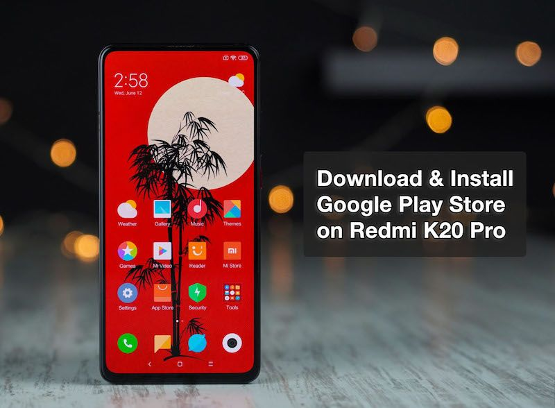 Google Play Store For Redmi K20 Pro How To Download Install