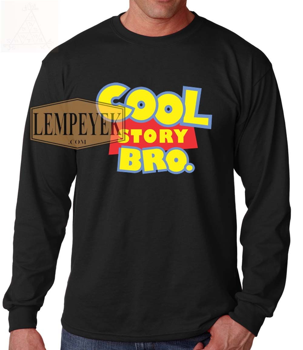 8199aa68a Cool Story Bro Toy Story Long sleeve T-shirt Men And Women Size S-XL ...