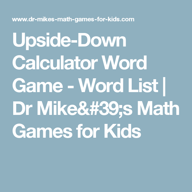 Upside-Down Calculator Word Game - Word List | Dr Mike\'s Math Games ...