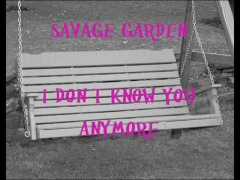 Savage Garden I Don T Know You Anymore Lyrics Tunes