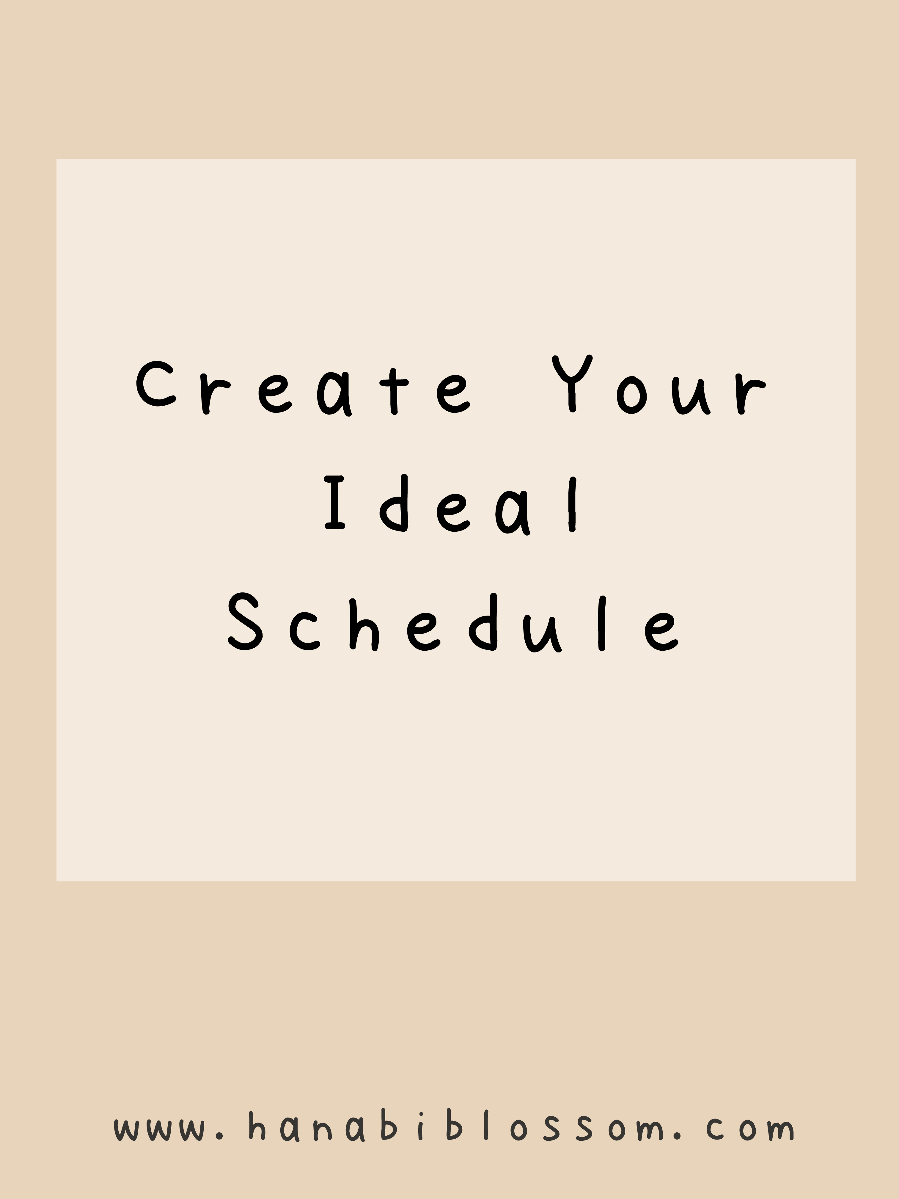 Guide To Creating Your Ideal Schedule