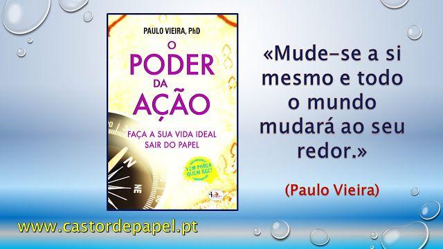 O Castor de Papel: O Poder da Ação de Paulo Vieira. 4Estações   www.c...