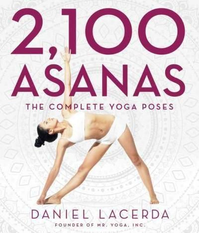 2100 asanas  the complete yoga poses  asana types of