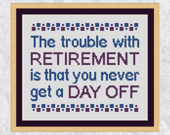 Retirement cross stitch pattern, funny cross stitch quote