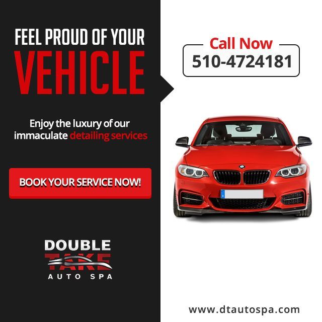 Get Premium Auto Detailing Services Of Double Take Auto Spa To Enhance The Beauty And Performance Of Your Vehic Fremont Professional Car Cleaning Hand Car Wash