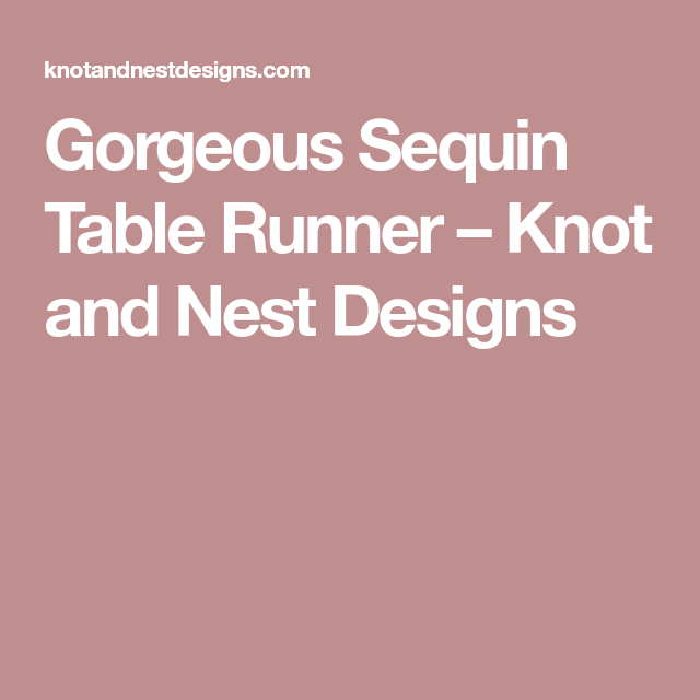 Gorgeous Sequin Table Runner – Knot and Nest Designs