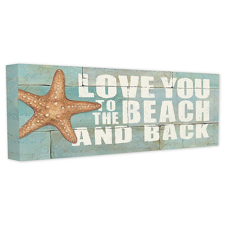 Love You To The Beach And Back Starfish Canvas Wall Art Bed Bath Beyond In 2021 Starfish Wall Art Starfish Wall Decor Canvas Wall Art