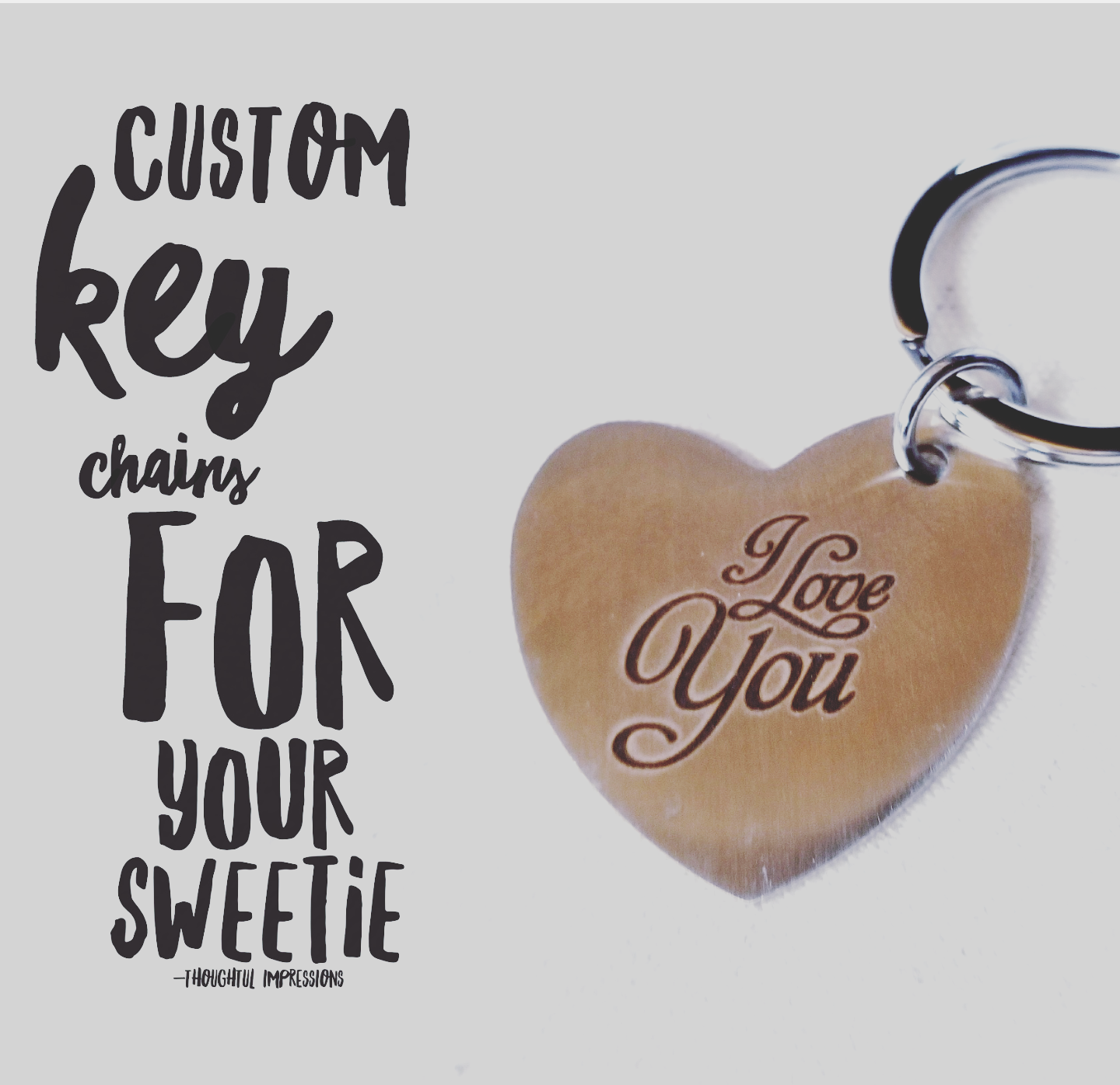 Custom keychains for your sweetie, engraved by Thoughtful