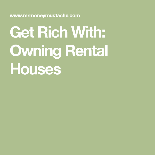 Get Rich With: Owning Rental Houses