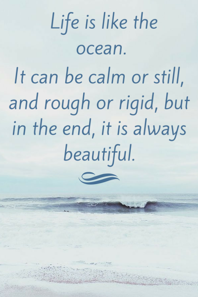 Life Is Like The Ocean It Can Be Calm Ocean Quote Happiness