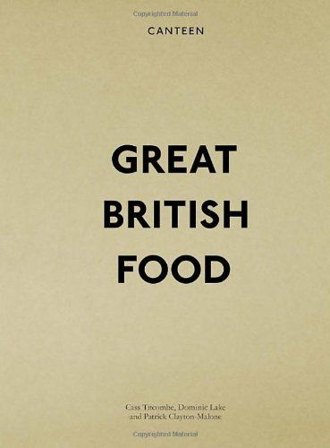 Great british food canteen cass titcombe httpamazon buy canteen great british food by cass titcombe dominic lake from waterstones today click and collect from your local waterstones or get free uk delivery forumfinder Choice Image