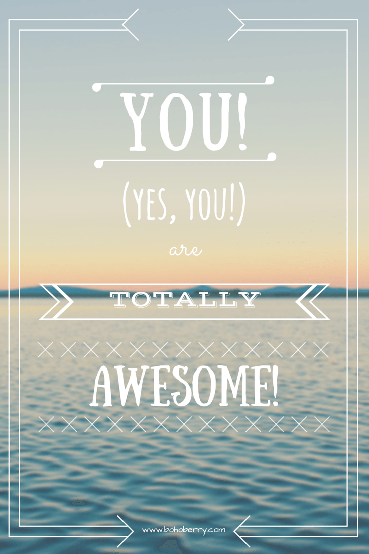 you! (yes, you!) are totally awesome You rock quotes