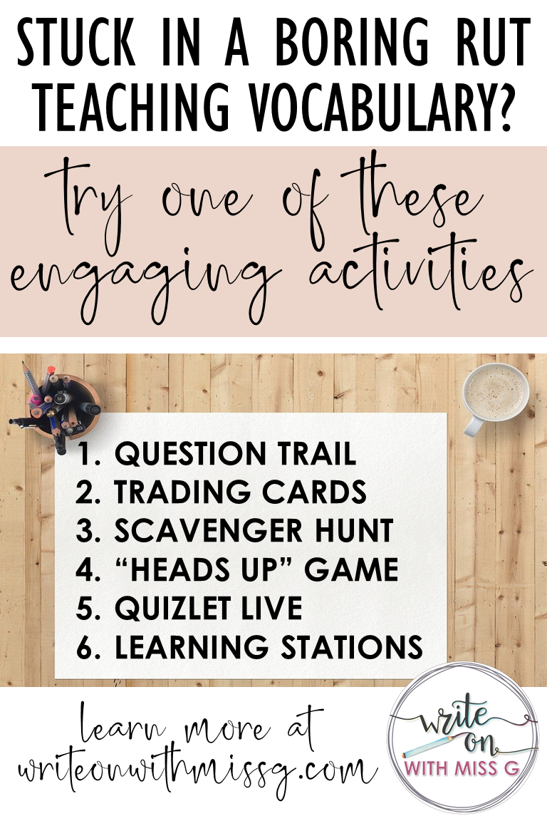 Teach any set of vocabulary words with these engaging strategies: question trail, trading cards, scavenger hunt, heads up game, Quizlet Live, learning stations