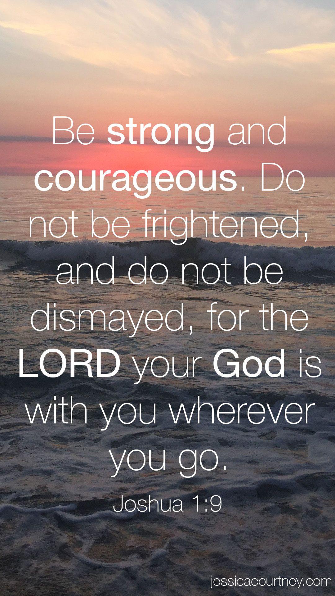 Joshua 1:9 …
