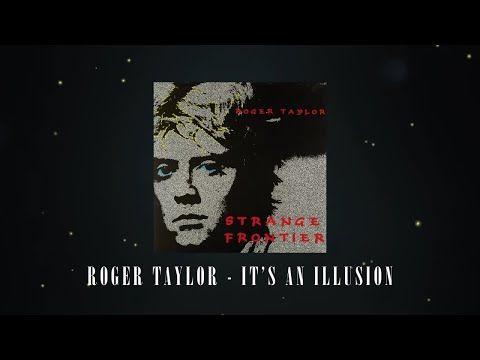 Roger Taylor It S An Illusion Official Lyric Video Youtube Illusions Lyrics Beautiful Dream