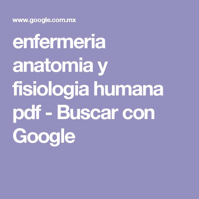 enfermeria anatomia y fisiologia humana pdf - Buscar con Google ...