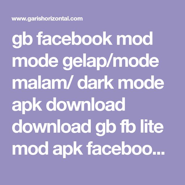 Gb Facebook Mod Mode Gelap Mode Malam Dark Mode Apk Download Download Gb Fb Lite Mod Apk Facebook Mod Messenger Apk 2020 Gb Facebo Facebook Aplikasi Android