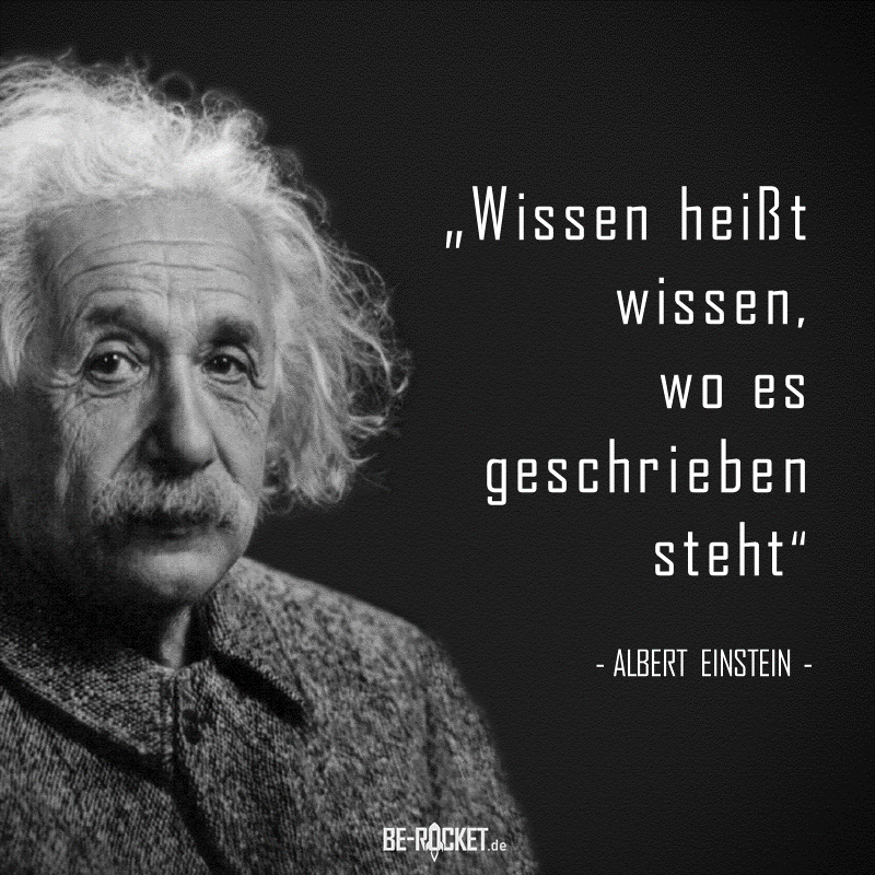 Nicht Wissen Ist Macht Sondern Wissensmanagement Zitate Von Albert Einstein Zitate Wissen Einstein Zitate