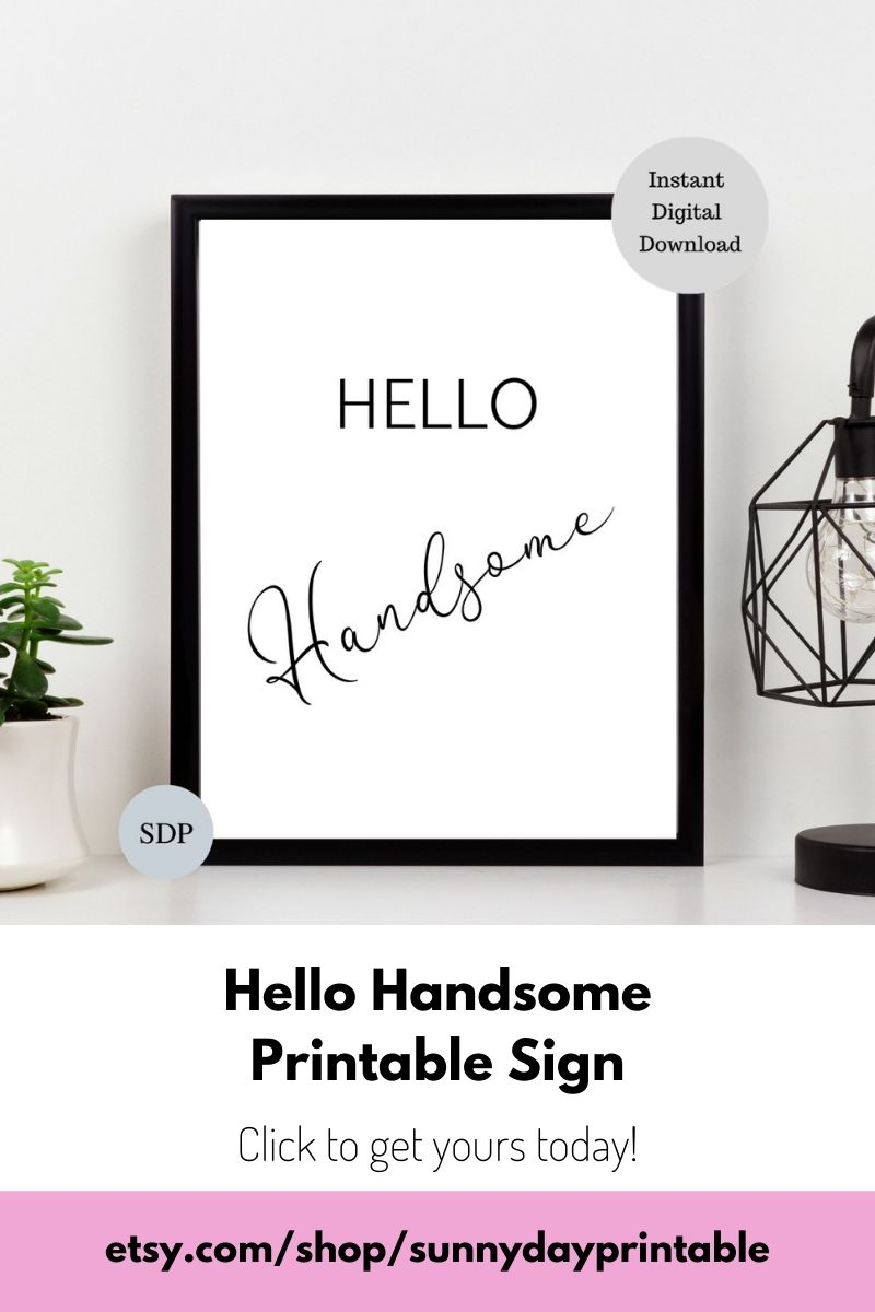 Hello Handsome Printable Sign Masculine Art Inspirational Quote