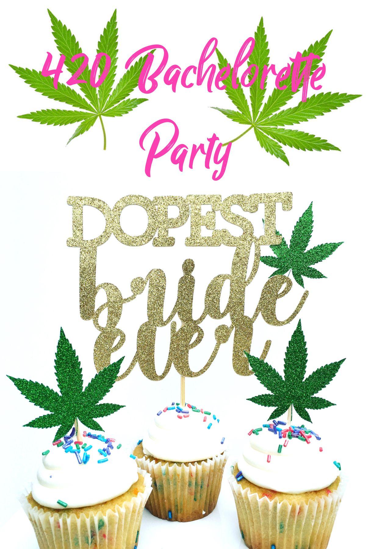 Pin On 420 Bachelorette Party