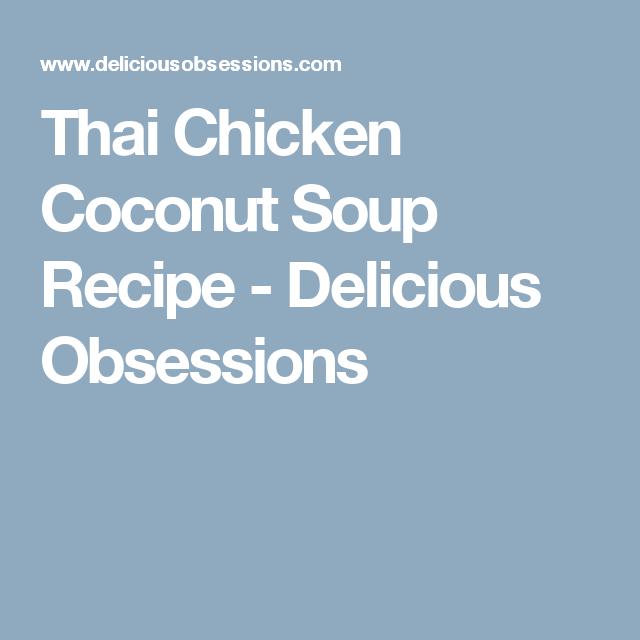 Thai Chicken Coconut Soup Recipe - Delicious Obsessions