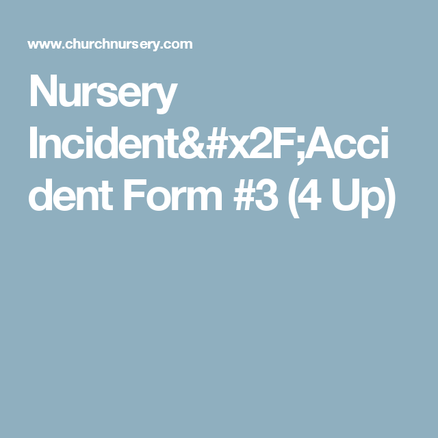 Nursery Incident/Accident Form #3 (4 Up)