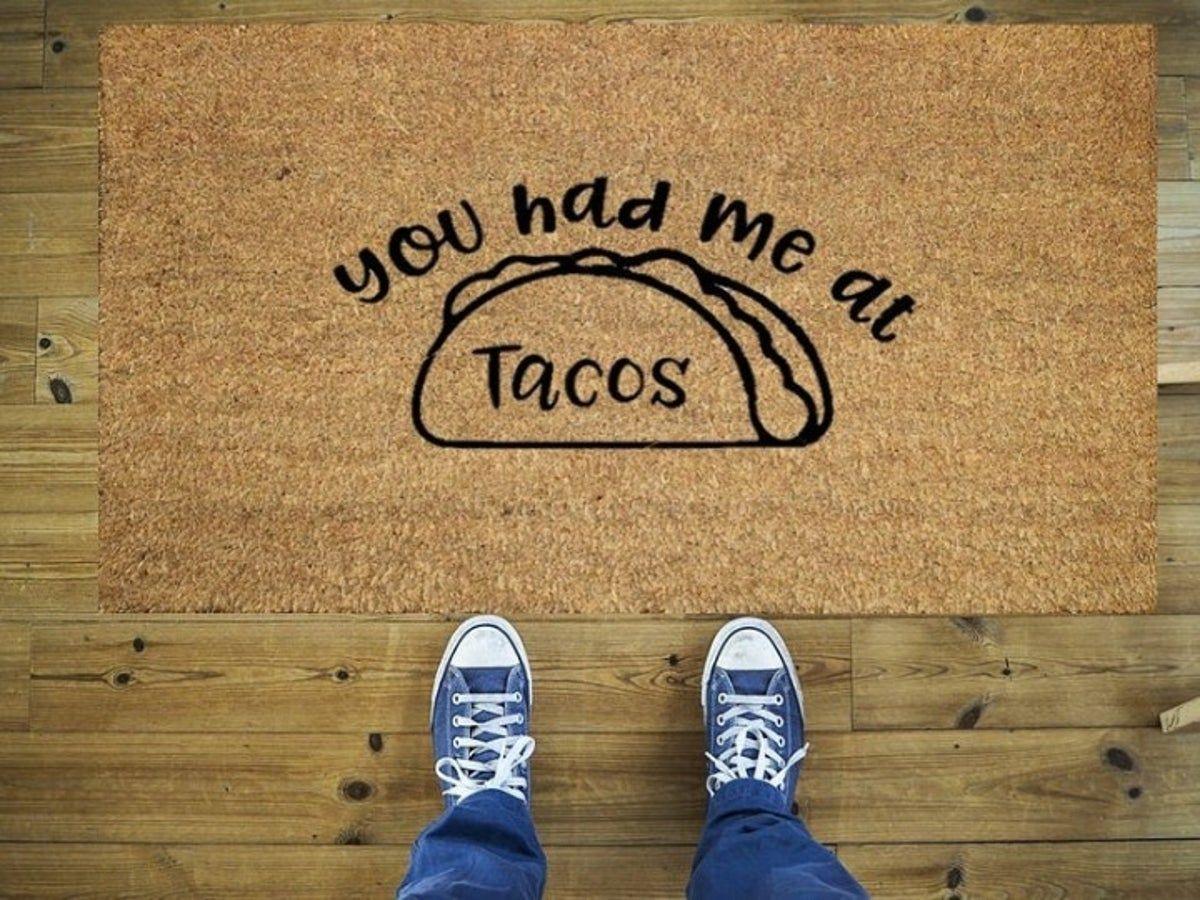 12+ You had me at tacos mat trends