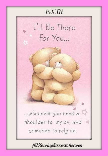 I M Here For You Friend Quotes : friend, quotes, Forever, Friends, Bear,, Teddy, Quotes,, Quote