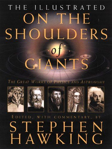 On The Shoulders Of Giants The Great Works Of Physics And